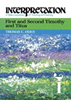 First and Second Timothy and Titus: Interpretation: A Bible Commentary for Teaching and Preaching