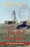 The Sky Took Him: An Alafair Tucker Mystery #4 (Alafair Tucker Series)
