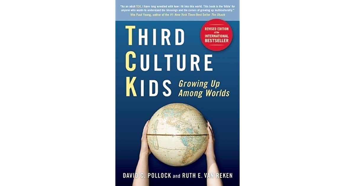Third Culture Kids: Growing Up Among Worlds by David C