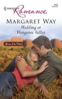 Wedding at Wangaree Valley (Harlequin Romance)