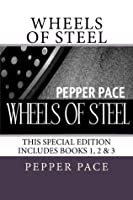 Wheels of Steel (Special edition book 1, 2, and 3)
