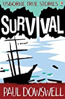 Survival (Usborne True Stories)