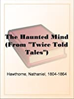 """The Haunted Mind (From """"Twice Told Tales"""")"""