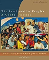 The Earth and Its Peoples: A Global History, Volume II: Since 1500, Brief Edition