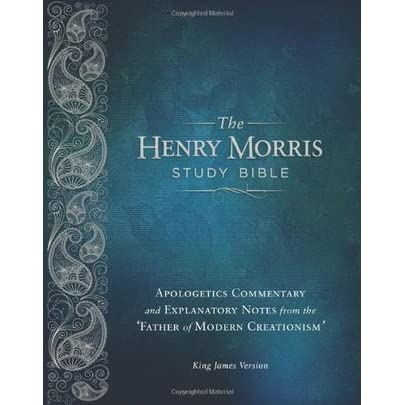 Henry Morris Study Bible-KJV: Apologetics Commentary and ...