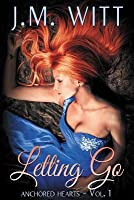 Letting Go (Anchored Hearts Vol. 1)