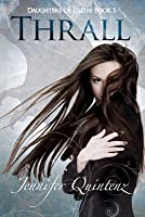 Thrall: A Daughters of Lilith Novel