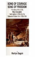 Song Of Courage Song of Freedom (The story of the child, May Campbell, held captive in Ohio by the Delaware Indians)