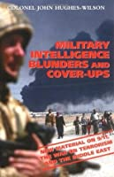 Military Intelligence Blunders and Coverups