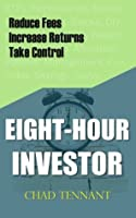 Beginners' Investment Guide & Do-It-Yourself (DIY) Investing Plan: Eight-Hour Investor