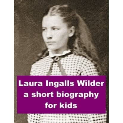 Laura Ingalls Wilder - A Short - 33.1KB