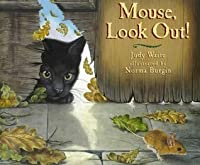 Mouse, Look Out!. Judy Waite
