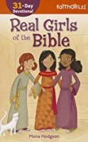 Real Girls of the Bible: 31-Day Devotional