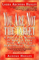 You Are Not the Target: Recipes for Living and Loving