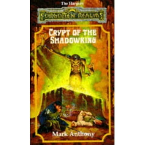 a review of mark anthonys fantasy tale crypt of the shadowking Crypt of the shadowking (forgotten realms : harpers, book 6) by mark  book  cover of crypt of the shadowking  a novel by mark anthony  genre: fantasy.