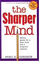 The Sharper Mind: Mental Games for a Keen Mind and a Foolproof Memory