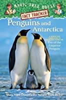 Penguins and Antarctica (Magic Tree House Fact Tracker #18)
