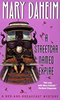 A Streetcar Named Expire (Bed-and-Breakfast Mysteries, #16)