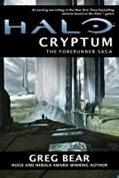 Halo: Cryptum: Book One of the Forerunner Saga (Halo, #8)