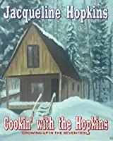 Cookin' With The Hopkins: Growing Up In The Seventies