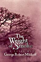 The Weight of Smoke (In the Land of Whispers)