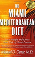 The Miami Mediterranean Diet: Lose Weight and Lower Your Risk of Heart Disease