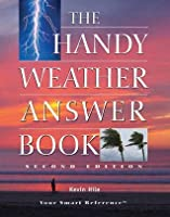 The Handy Weather Answer Book (2nd Ed.)