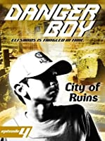 City of Ruins (Danger Boy Series #4)