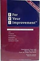 FYI: For Your Improvement, A Development and Coaching Guide