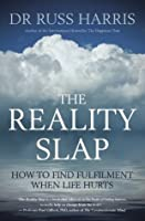 The Reality Slap: How to find fulfilment when life hurts