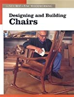 Designing and Building Chairs (New Best of Fine Woodworking)