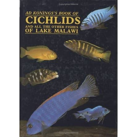 AD KONINGS - Malawi Cichlids in their Natural Habitat 3rd edition