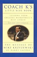 Coach K's Little Blue Book, Revised and Updated: Lessons From College Basketball's Best Coach