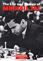 The Life and Games of Mikhail Tal