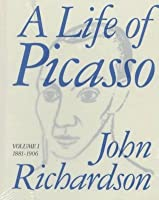 A Life of Picasso: Volume I: 1881-1906