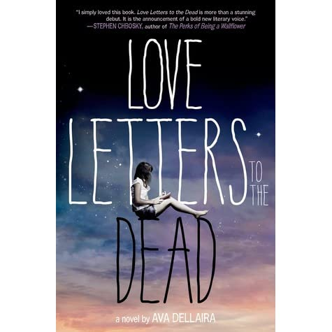 love letters to the dead by ava dellaira reviews discussion bookclubs lists