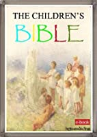 The Children's Bible - The Holy Bible for kids [Original Illustrated]