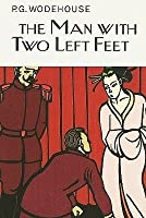 The Man With Two Left Feet (Jeeves, #0.5)