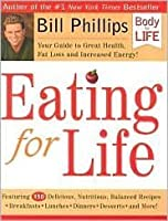 Eating For Life 1st (first) edition Text Only