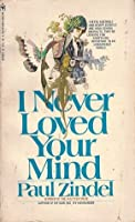 I Never Loved Your Mind