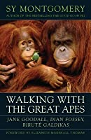 Walking with the Great Apes: Jane Goodall, Dian Fossey, Birute Galdikas