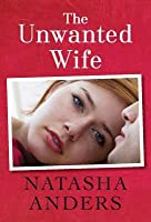 The Unwanted Wife (Unwanted, #1)