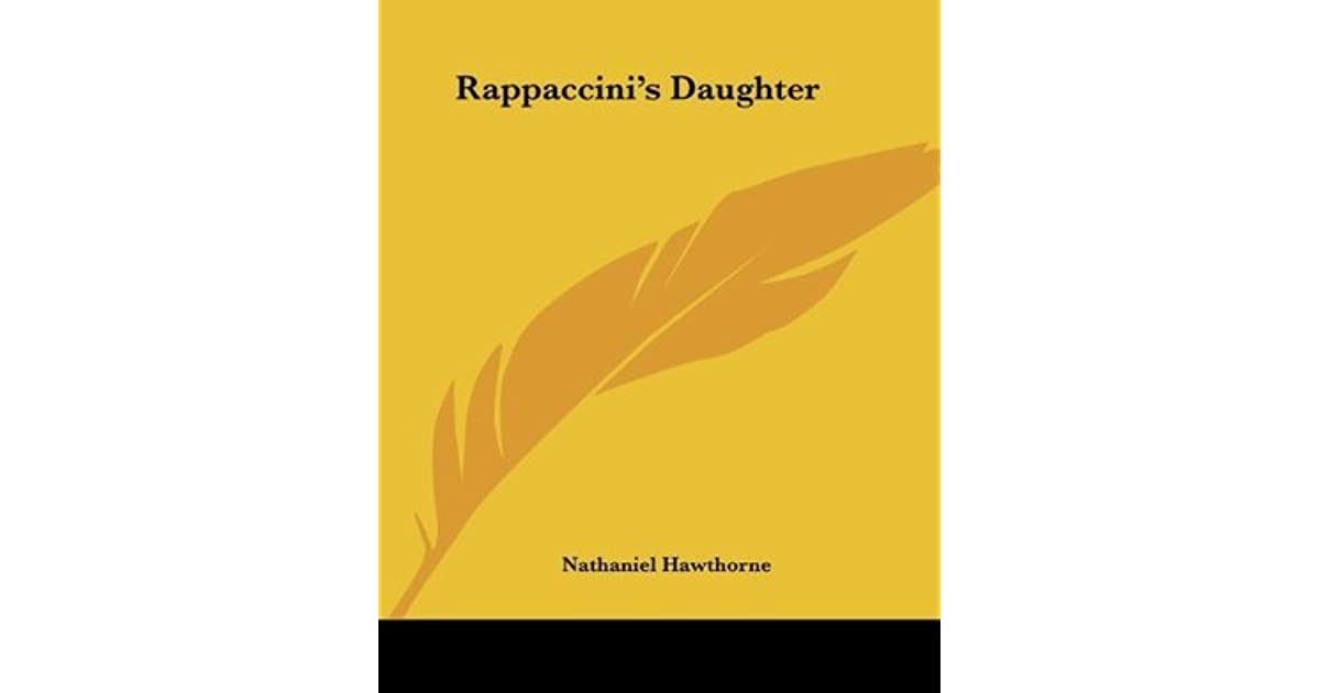 nathaniel hawthornes rappaccinis daughter essay