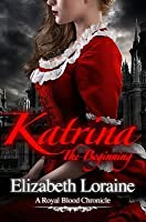 Katrina, the Beginning (Royal Blood Chronicles, #1)