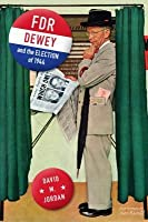 FDR, Dewey, and the Election of 1944 FDR, Dewey, and the Election of 1944