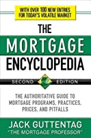 The Mortgage Encyclopedia: The Authoritative Guide to Mortgage Programs, Practices, Prices and Pitfalls