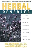 Herbal Remedies: A Quick and Easy Guide to Common Disorders and Their HerbalRemedies