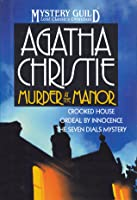Murder at the Manor: Crooked House, Ordeal by Innocence, The Seven Dials Mystery (A Mystery Guild Lost Classics Omnibus)