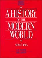 A History of the Modern World, Vol 2: Since 1815
