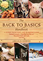 The Back to Basics Handbook: A Complete Guide to Traditional Skills (Back to Basics Guides)